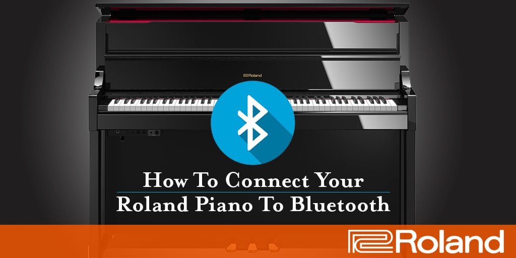 How To Connect Your Roland Piano To Bluetooth - Roland Australia